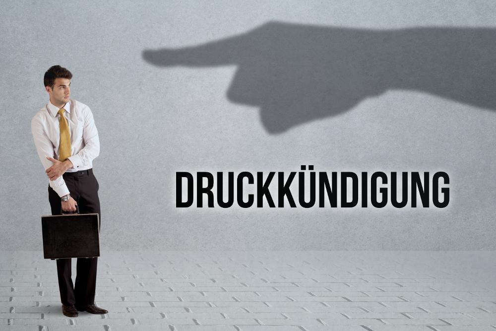 Druckkündigung: Wenn der Arbeitgeber unter Druck gerät...