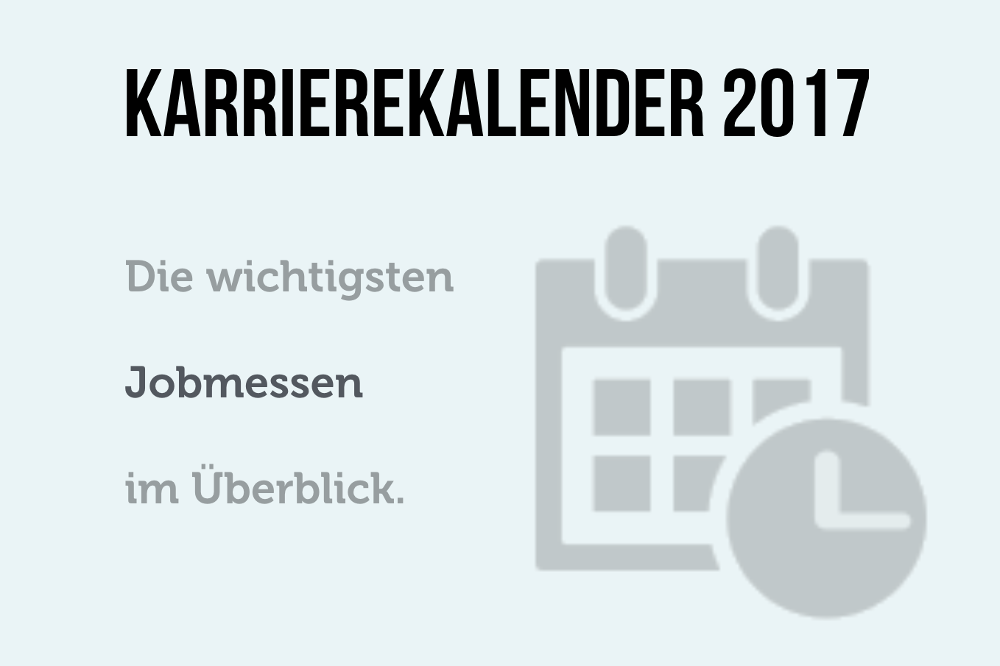 Karrierekalender 2017 Jobmessen Berufsmessen Karrieremessen