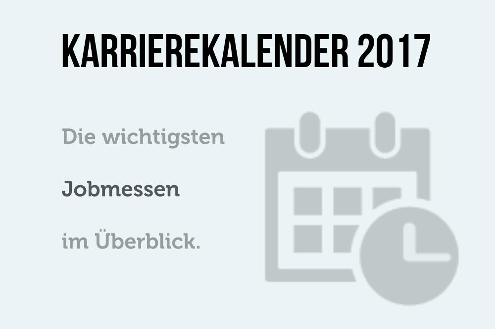 Karrierekalender 2017 Jobmessen Berufsmessen Karrieremessen