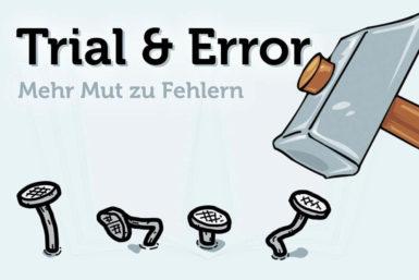 Trial and Error: Mehr Mut zu Fehlern