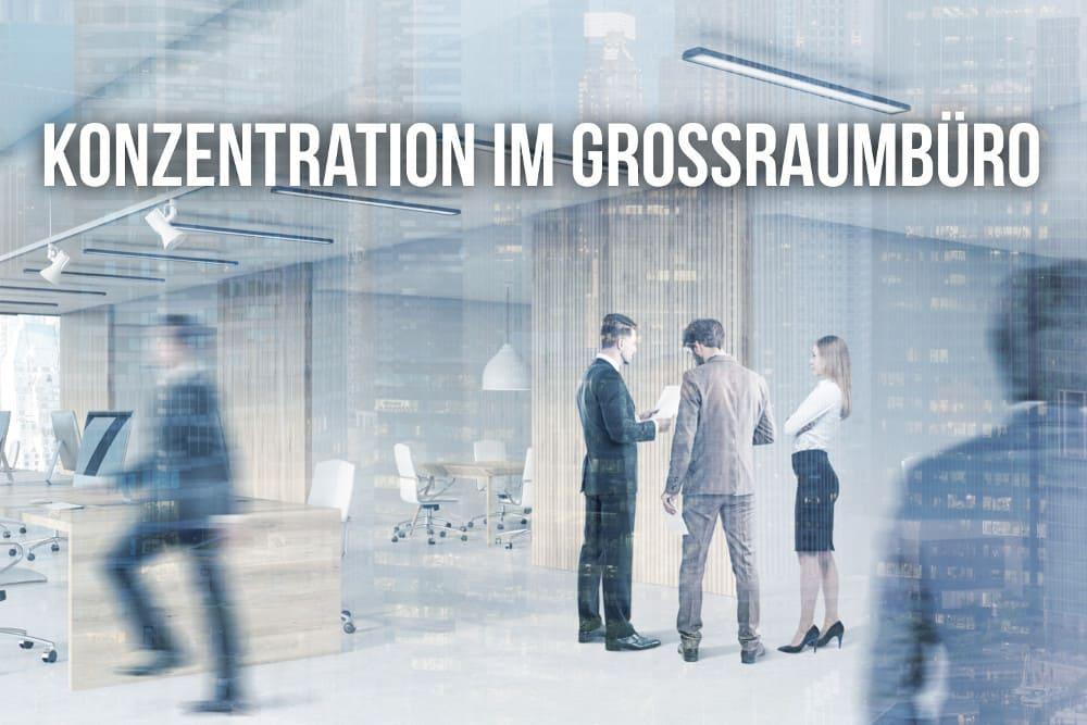 Büroarbeitsplatz: Konzentrationstipps fürs Großraumbüro