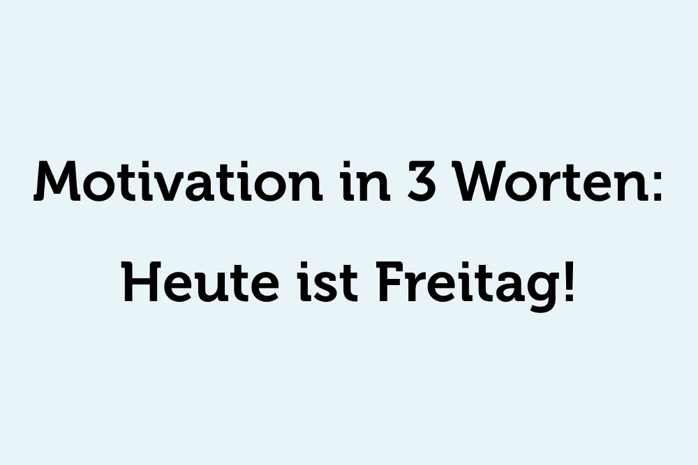 Bürosprüche lustig Motivation