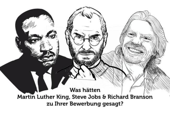 Was Steve Jobs oder Martin Luther King zu Ihrer Bewerbung sagen