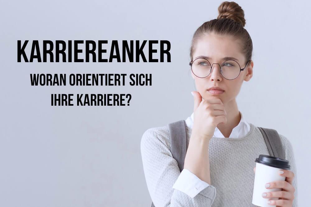 Karriereanker: Woran orientieren Sie sich im Beruf?