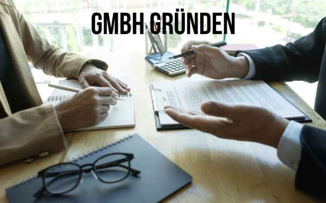 GmbH gruenden Gruendung Stammkapital Kosten 1 Euro Schritte Voraussetzungen Ablauf ohne Kapital