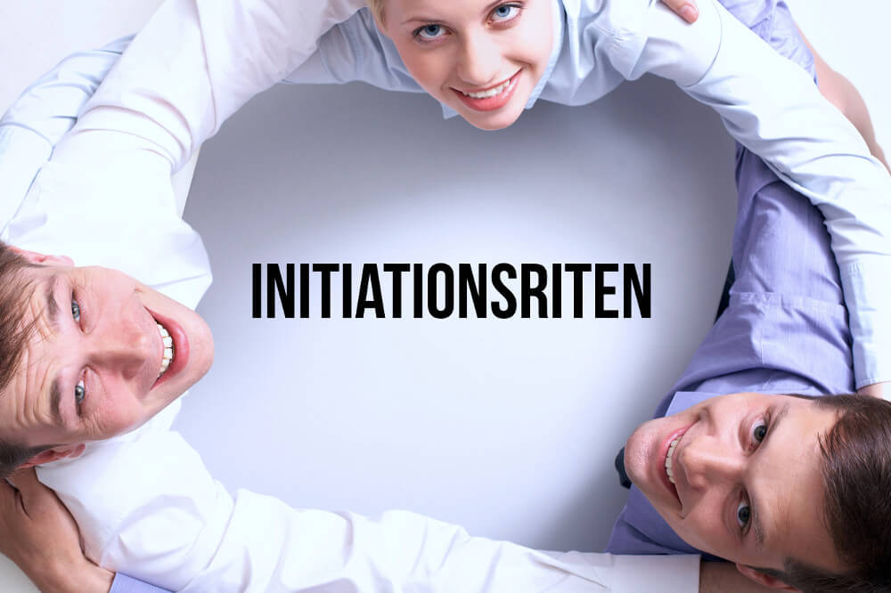 Initiationsriten: Mitmachen ist Pflicht