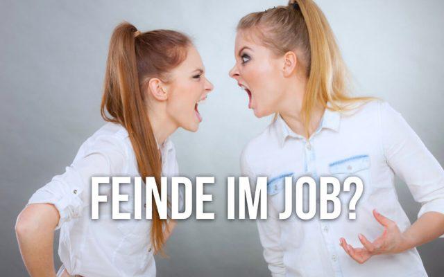 Feinde im Job Kontrahenten Definition Streit