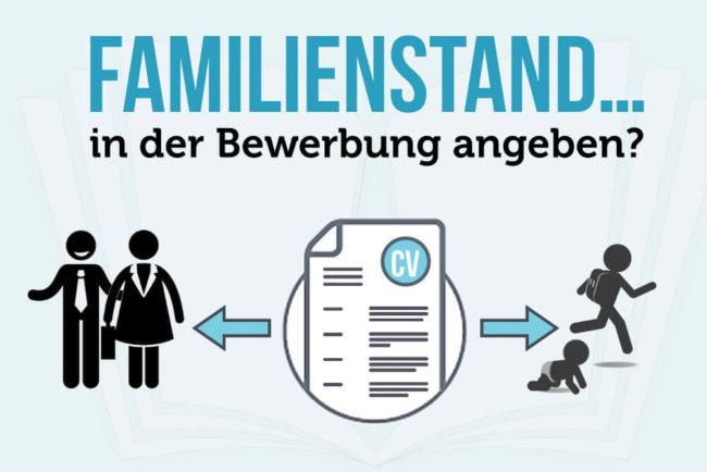 Familienstand: In der Bewerbung angeben?