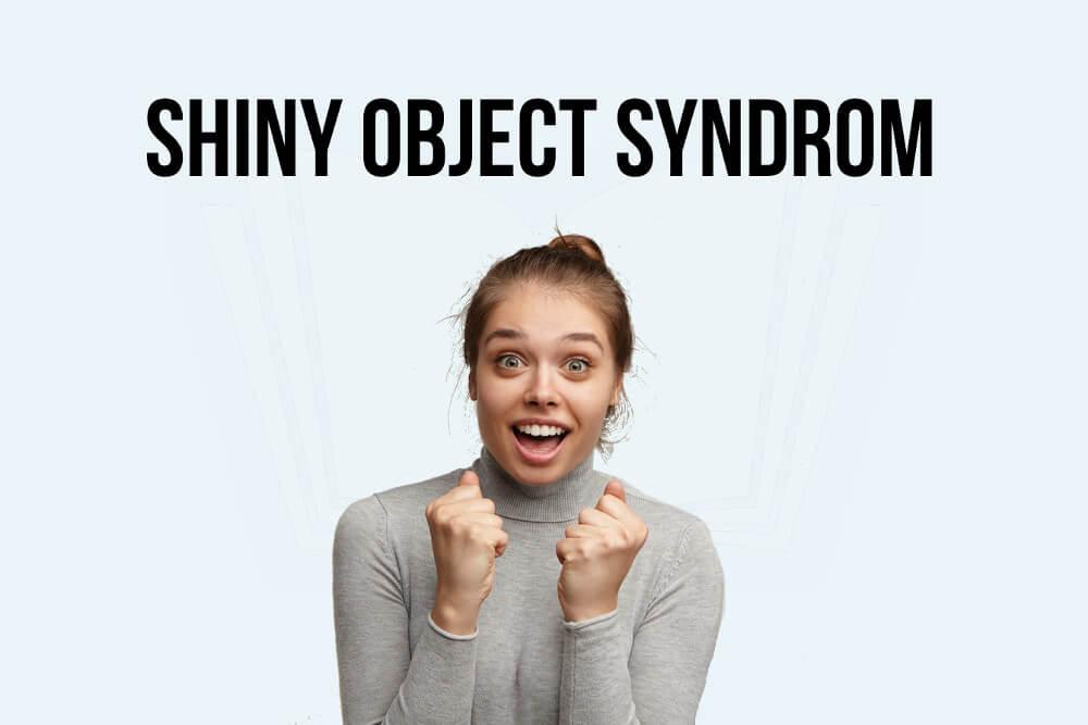 Shiny Object Syndrom: Die Sucht nach Neuem