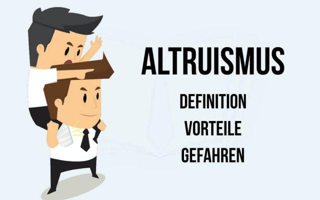 Altruismus Definition Beispiele Psychologie Selbstlosigkeit Uneigennuetzig