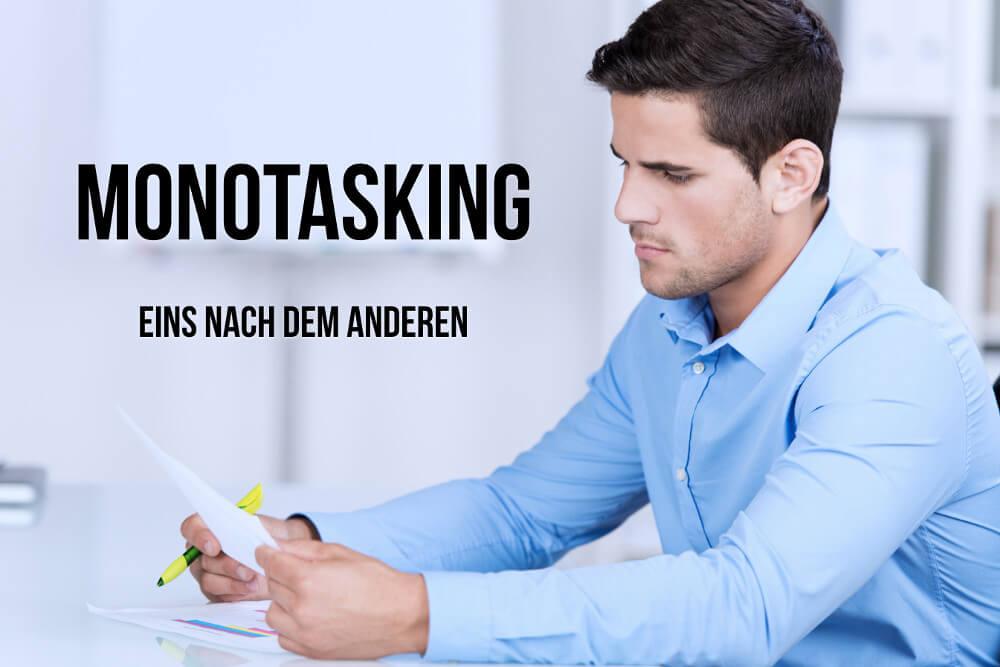 Monotasking: Weniger tun, mehr erreichen