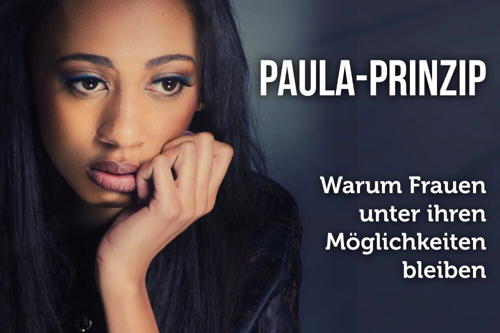 Paula-Prinzip: 5 Gründe, die Frauen hindern