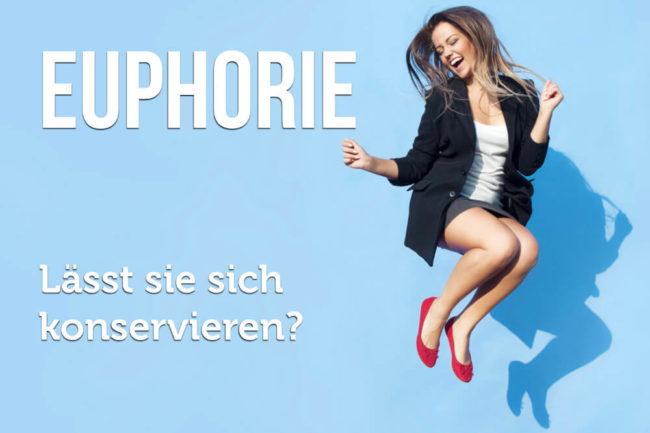 Euphorie: Können Sie sich begeistern?
