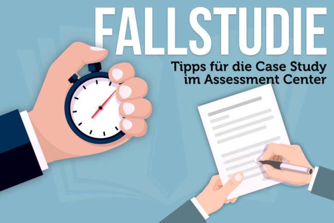 Fallstudie: So lösen Sie Case Studys im Assessment