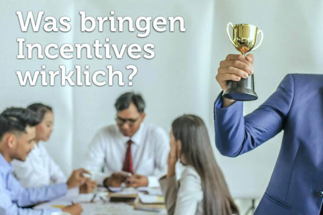 Incentives: Welche wirken und welche nicht