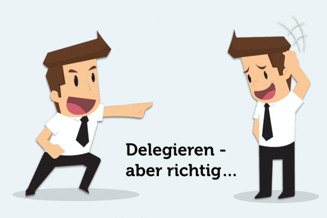 Erfolgreich delegieren - aber richtig!