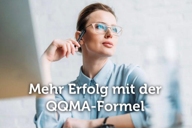 QQMA-Formel: So hilft sie Ihnen!