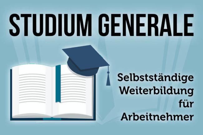 Studium generale: Selbstständige Weiterbildung für Arbeitnehmer
