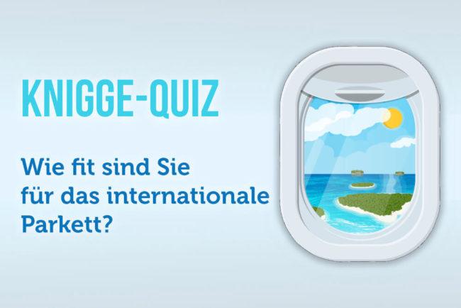 Knigge-Quiz: Sind Sie fit fürs internationale Parkett?