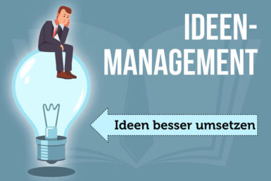 Ideenmanagement: Vom Wissen  aller profitieren