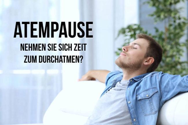 Atempause: Mehr Zeit zum Durchatmen