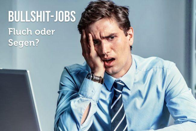 Bullshit-Jobs: Vergeuden Sie Ihre Zeit?