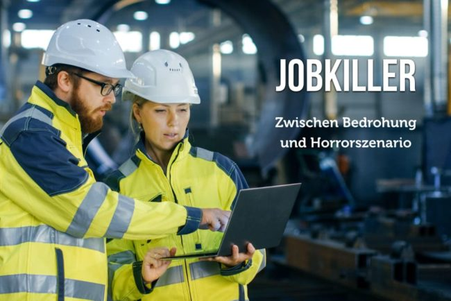 Jobkiller: Reale Bedrohung oder Schreckgespenst?