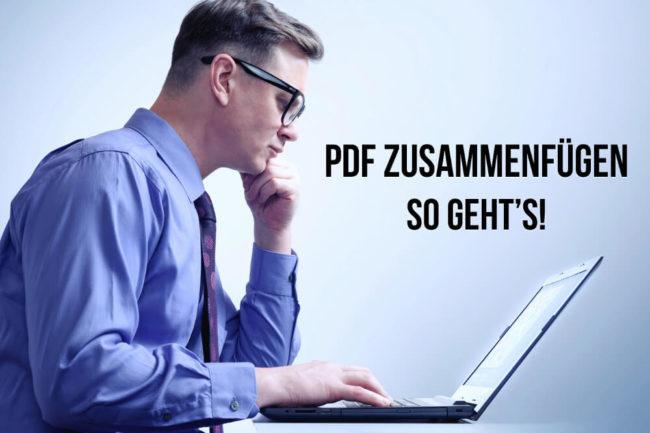 PDF zusammenfügen: So einfach geht es