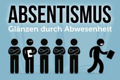 Absentismus: Wie er Unternehmen schadet