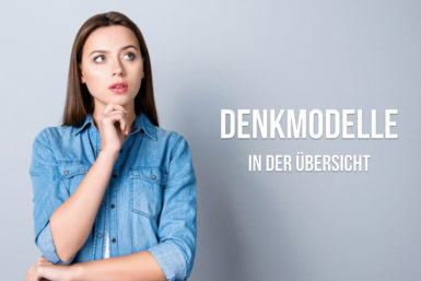 Denkmodell: 11 Psycho-Modelle im Überblick