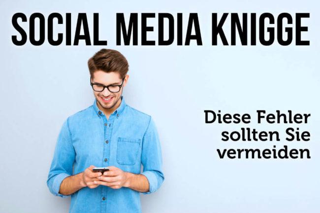 Social Media Knigge: Besser aufpassen im Internet!