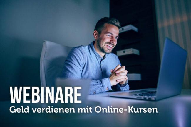 Webinare: Tipps & Tools wie Sie mit Online-Kursen Geld verdienen