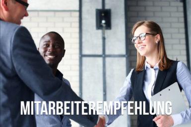 Mitarbeiterempfehlung: Definition, Gründe, Tipps