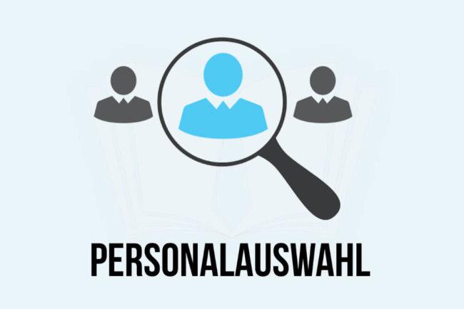 Personalauswahl: Definition und Ablauf