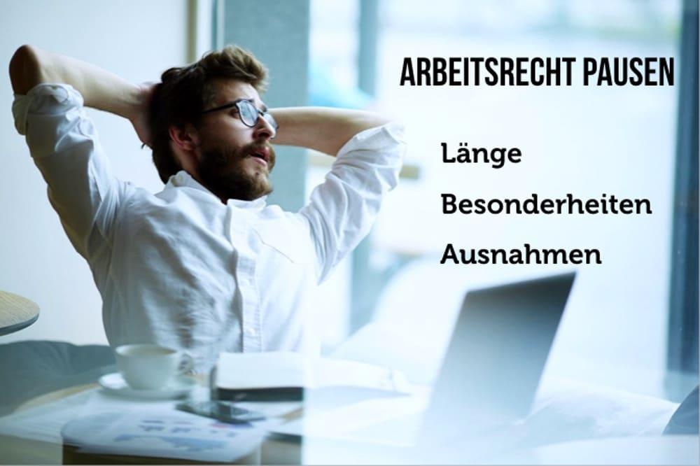 Arbeitsrecht Pausen bezahlt nach 4 Stunden Arbeitszeit Mann entspannt