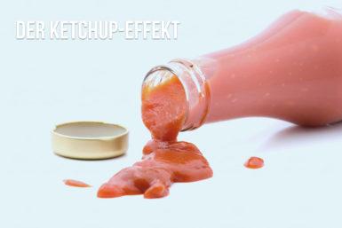 Ketchup-Effekt: Nach wenig kommt viel