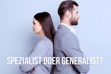 Spezialist oder Generalist: Was macht erfolgreich?
