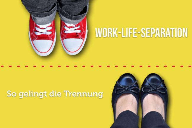 Work-Life-Separation: Klare Trennung für mehr Wohlbefinden