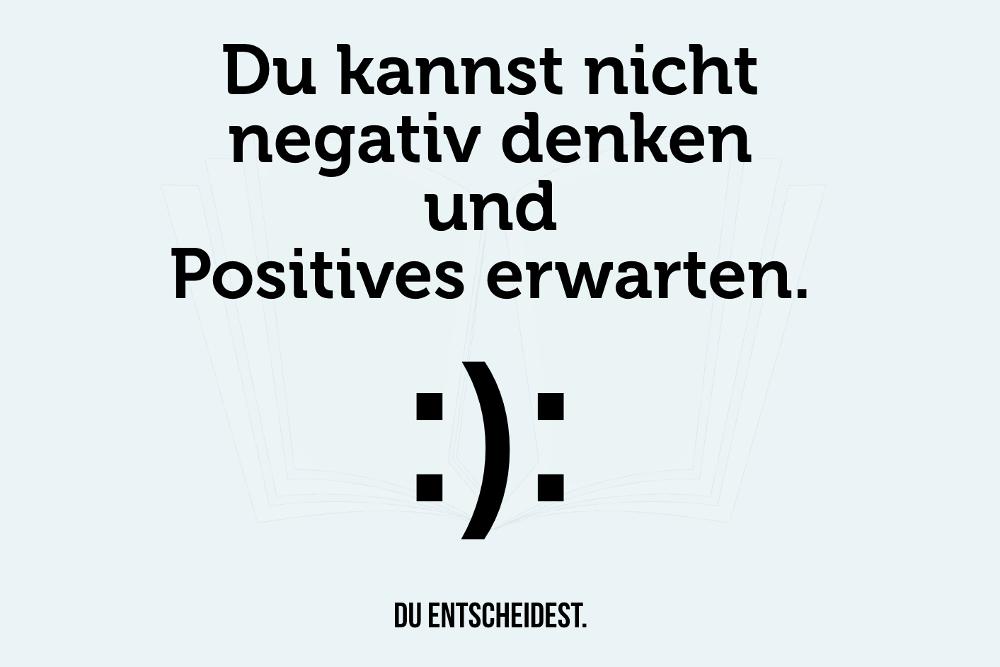 Positiv Denken Optimismus Negativismus Spruch Psychologie