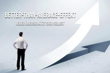 Better-than-Average-Effekt: Darum überschätzen wir uns