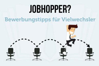 Jobhopping: Bewerbungstipps für Vielwechsler