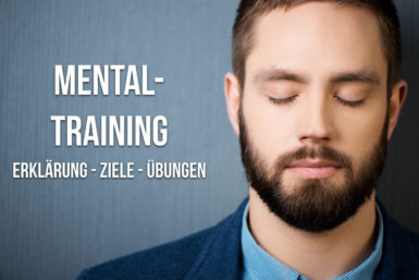 Mentaltraining: Definition, Ziele, Übungen