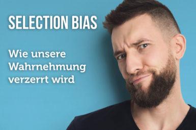 Selection Bias: Wie Sie ihn vermeiden