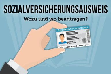 Sozialversicherungsausweis: Wozu und wo beantragen?