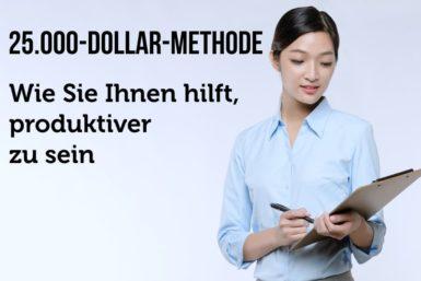 25.000-Dollar-Methode: Simpel, aber wirksam