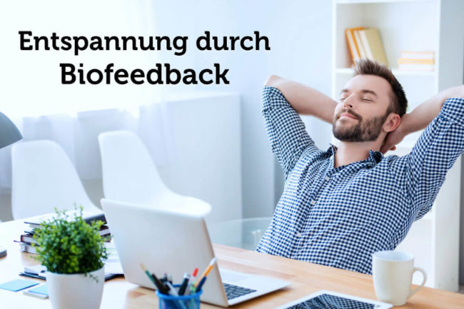 Biofeedback: Definition, Wirkung, Tipps