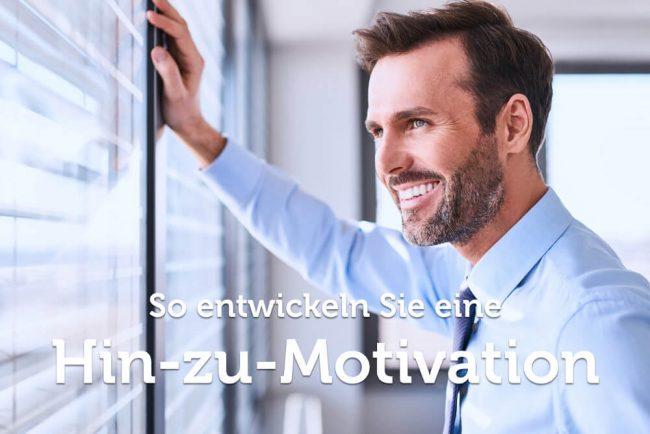 Hin-zu-Motivation: So können Sie diese nutzen