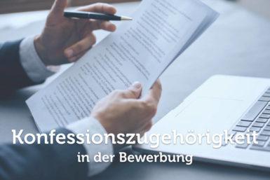 Konfessionszugehörigkeit in der Bewerbung: Angeben oder nicht?