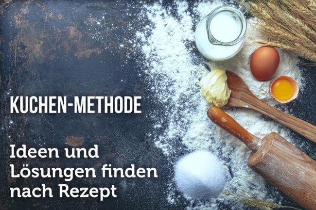 Kuchen-Methode: Neue Ideen finden nach Rezept