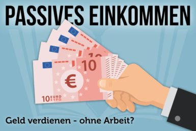 Passives Einkommen: Definition, Beispiele und Tipps